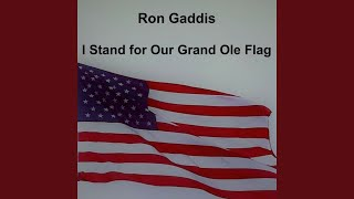 I Stand for Our Grand Ole Flag