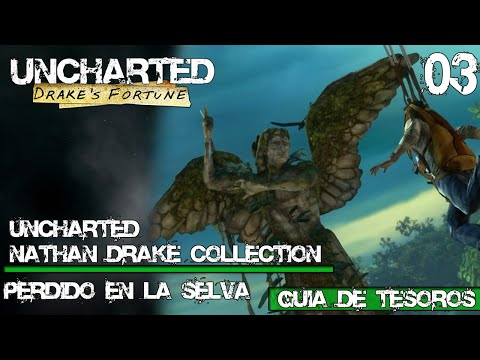 Uncharted: Drakes Fortune Walkthrough/ Parte 03 - Guia de Tesoros [Nathan Drake Collection]