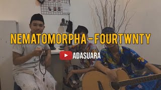 Gambar cover Fourtwnty - Nematomorpha (Live Cover + lyrics)