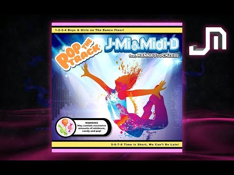 J-Mi & Midi-D feat. Hanna Stockzell / Pop The Track (Radio Edit)