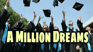 A Million DreamsGraduation song by Alexandra Porat
