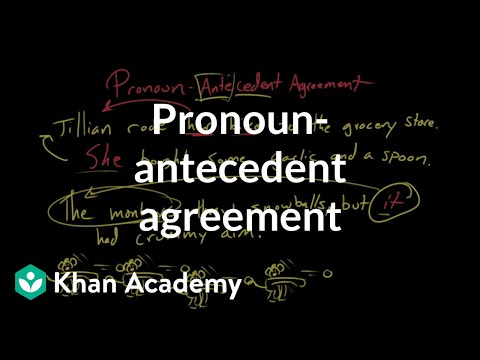 Pronoun-antecedent agreement | Syntax | Khan Academy