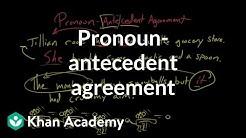 Pronoun-antecedent agreement | Syntax | Khan Academy
