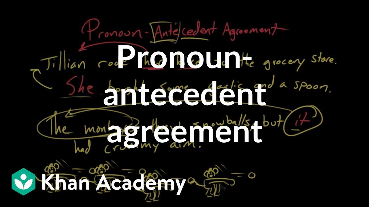 Pronoun-antecedent agreement (video)  Khan Academy In Pronoun Antecedent Agreement Worksheet