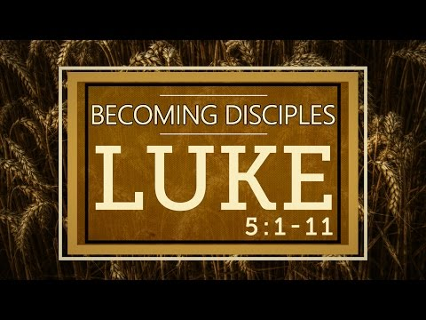 Luke 5:1-11 | Becoming Disciples | Rich Jones