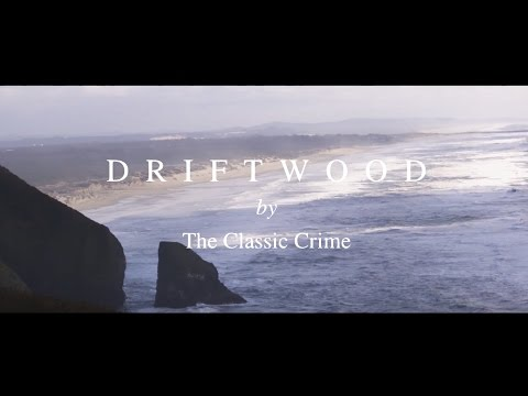 The Classic Crime - Driftwood (Lyric Video)