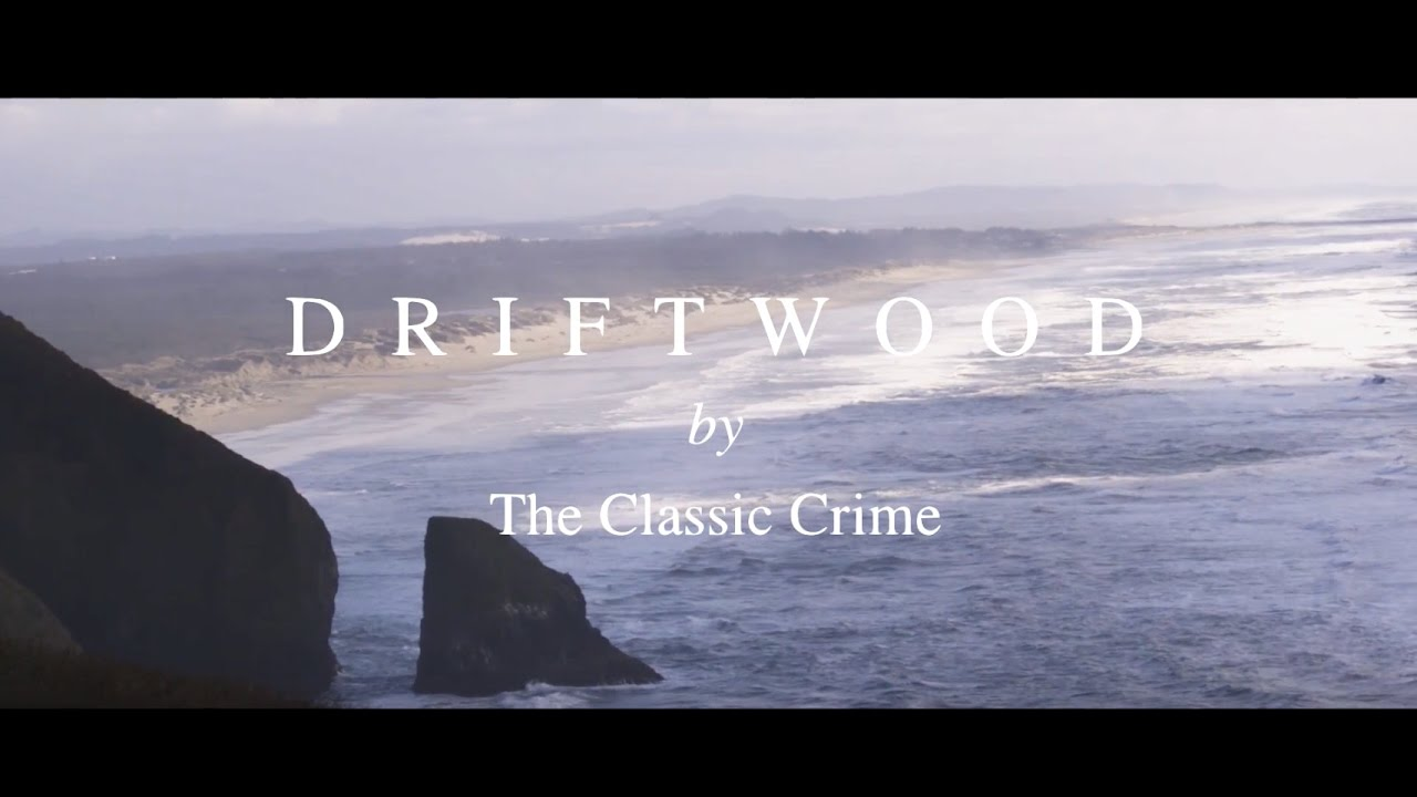the-classic-crime-driftwood-lyric-video-the-classic-crime