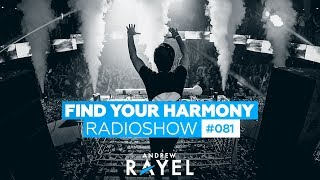 Andrew Rayel - Find Your Harmony Radioshow #081