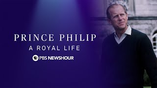 WATCH LIVE: Prince Philip, A Royal Life - A PBS NewsHour Special
