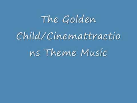 The Golden Child/Cinemattractions Theme