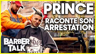 PRINCE KADER RACONTE SON ARRESTATION ! - BARBER TALK #2