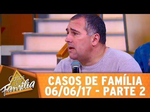 Casos De Família (06/06/17) - Não Sei Mais O Que Fazer Com A Minha Filha... - Parte 2