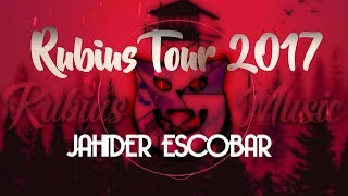Rubius Tour 2017 - JAHIDER ESCOBAR Remake (Chinatown M. G.)