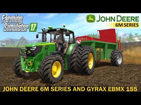 Farming Simulator 17 JOHN DEERE 6M SERIES AND GYRAX EBMX 155