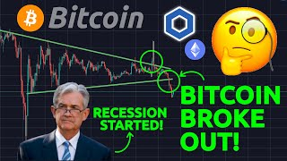 BITCOIN BROKE OUT!! EMERGENCY!! RECESSION HAST OFFICIALLY STARTED!! CHAINLINK & ETHEREUM