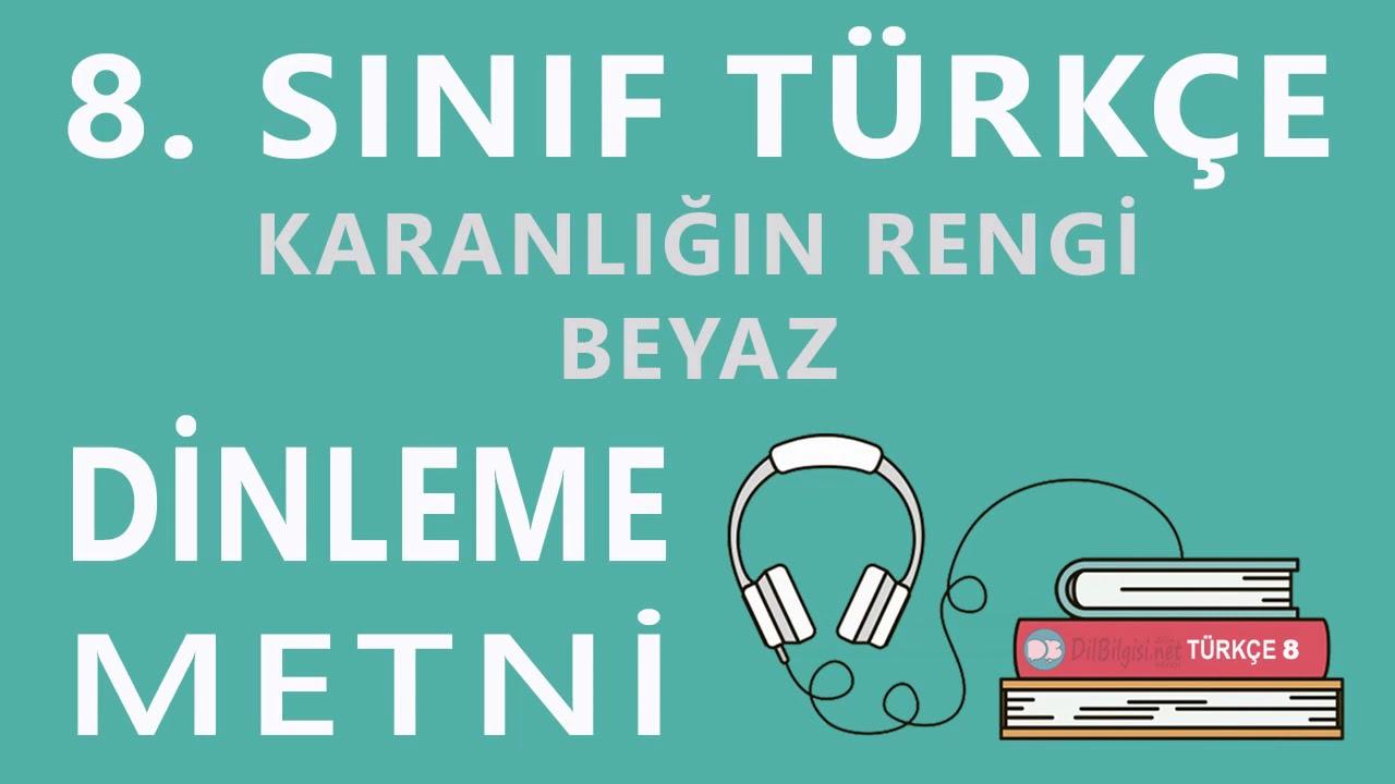 Karanlığın Rengi Beyaz Dinleme Metni - 8. Sınıf Türkçe (MEB)