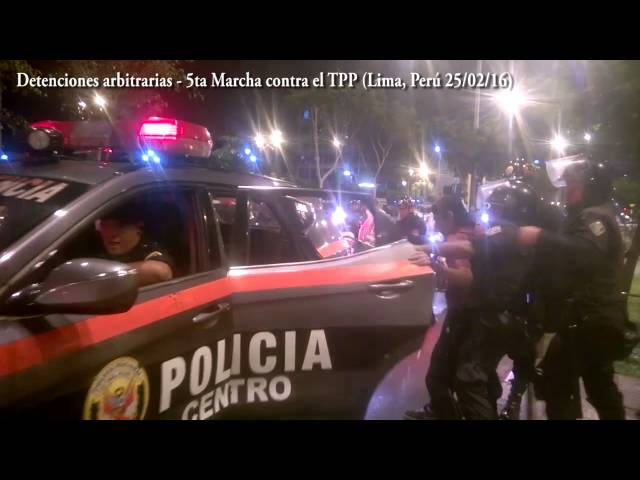 Detenciones arbitrarias en 5ta Marcha contra el TPP (Lima, Perú 25/02/16)