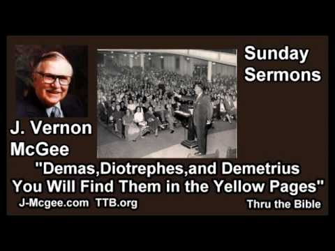Demas, Diotrephes, Demetrius, Find Them in the Yellow Pages - J. Vernon McGee - FULL Sunday Sermons