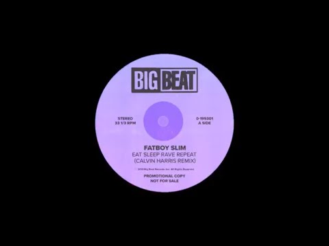 Fatboy Slim - Eat Sleep Rave Repeat (Calvin Harris Remix)
