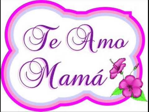 TE AMO MUCHO MAMI - YouTube