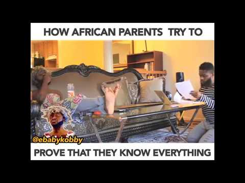 HOW AFRICAN PARENTS TRY TO PROVE THEY KNOW EVERYTHING - Ebaby Kobby