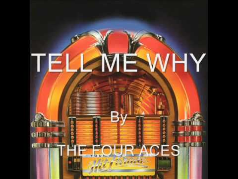 Tell Me Why By The Four Aces