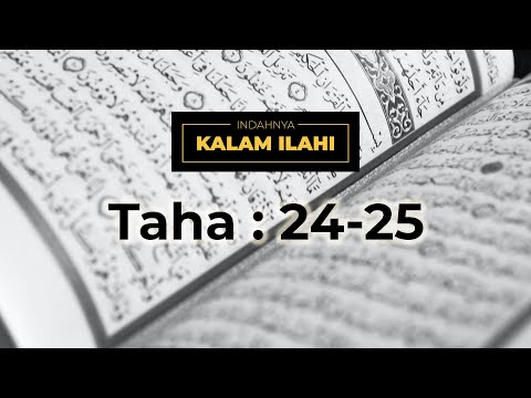 Indahnya Kalam Ilahi Ep. 21 : Taha 20: 24 & 25