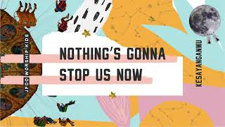Nothing's Gonna Stop Us Now (Official Audio) - JPCC Worship Kids