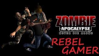 Zombie Apocalypse: Never Die Alone  - Mission 1 - Main Street, DOA