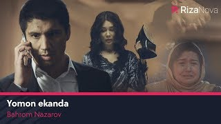 Bahrom Nazarov - Yomon ekanda | Бахром Назаров - Ёмон эканда