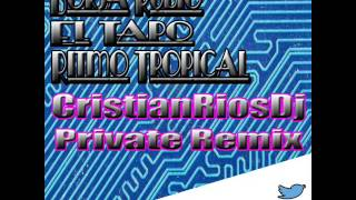 Borja Rubio Feat El Tapo Ritmo Tropical CristianRiosDj Private Remix