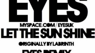 Let The Sun Shine (Eyes Remix) - Labrinth