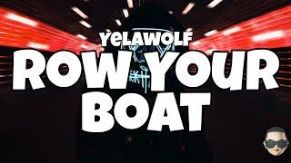 Yelawolf - Row Your Boat (Lyrics)