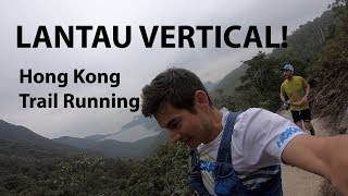 HONG KONG RUNNING: LANTAU VERTICAL TRAIL