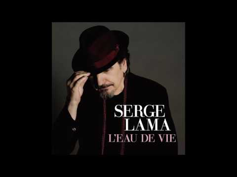 Serge Lama - L'eau de vie (Audio officiel)