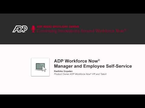 ADP Workforce Now® Manager and Employee Self-Service helps drive operational efficiencies