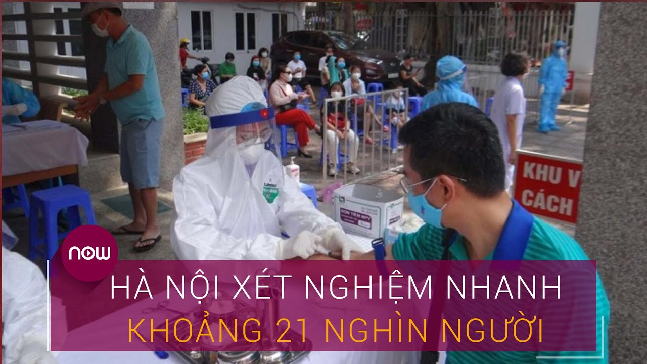 Tin nóng Covid-19: Hà Nội xét nghiệm nhanh cho khoảng 21 nghìn người về từ Đà Nẵng | VTC Now