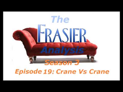 The Frasier Analysis - Season 3 Episode 19 - Crane Vs Crane