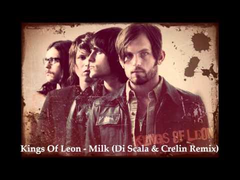 Kings Of Leon * Milk (Di Scala & Crelin Remix)