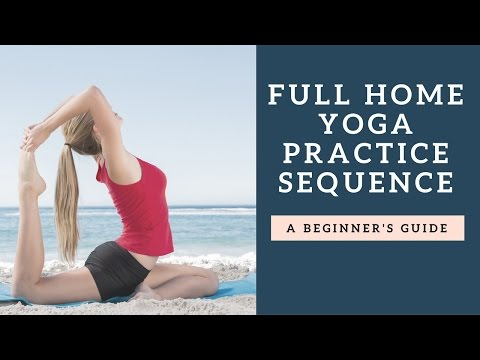 Full Home Yoga Practice Sequence