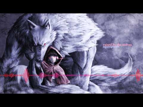 Nightcore - Raised by the wolves