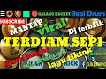 REAL DRUM - DJ TERDIAM SEPI FULL BASS REMIX