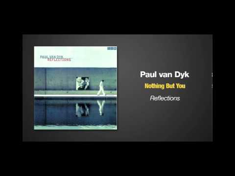 Paul van Dyk - Nothing But You