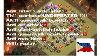 Anti 1star & anti 2star, th11 warbase undefeated 2018 with replay (anti anything) max hero❎