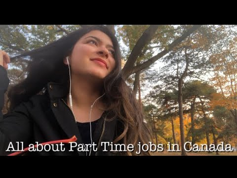 How To Find Part Time Job In Canada | Where To Apply | How Much Can You Earn | International Student