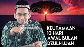 Download Video Keutamaan 10 Hari Pertama Bulan Dzulhijjah ||  Ustadz Adi Hidayat Lc MA MP3 3GP MP4
