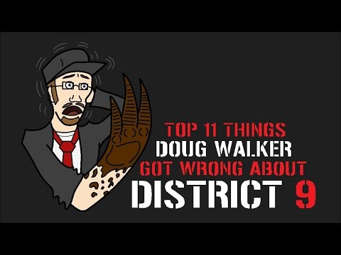Top 11 Things Doug Walker Got Wrong about District 9