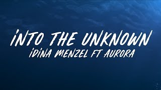 "Idina Menzel, AURORA - Into the Unknown LYRICS (From ""Frozen 2"")"
