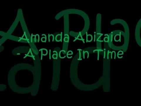 Amanda Abizaid - A Place In Time.wmv letöltés