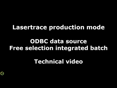 Lasertrace Production ODBC Data source Free selection integrated batch Technical